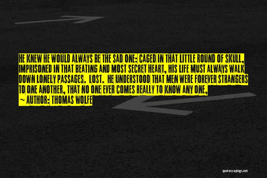Lost And Lonely Quotes By Thomas Wolfe