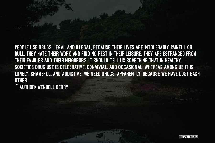 Lost And Lonely Quotes By Wendell Berry
