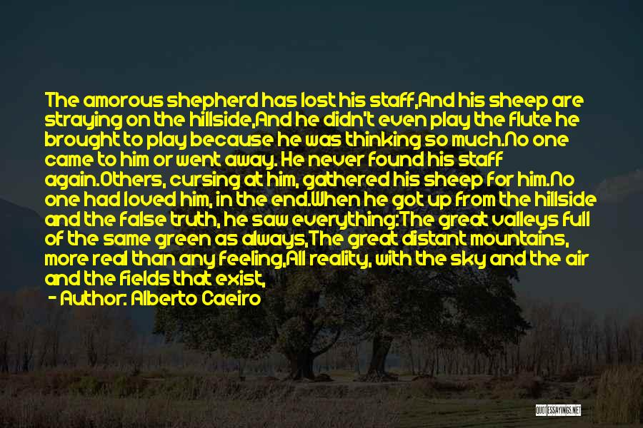 Lost Everything In Love Quotes By Alberto Caeiro