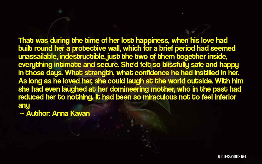 Lost Everything In Love Quotes By Anna Kavan