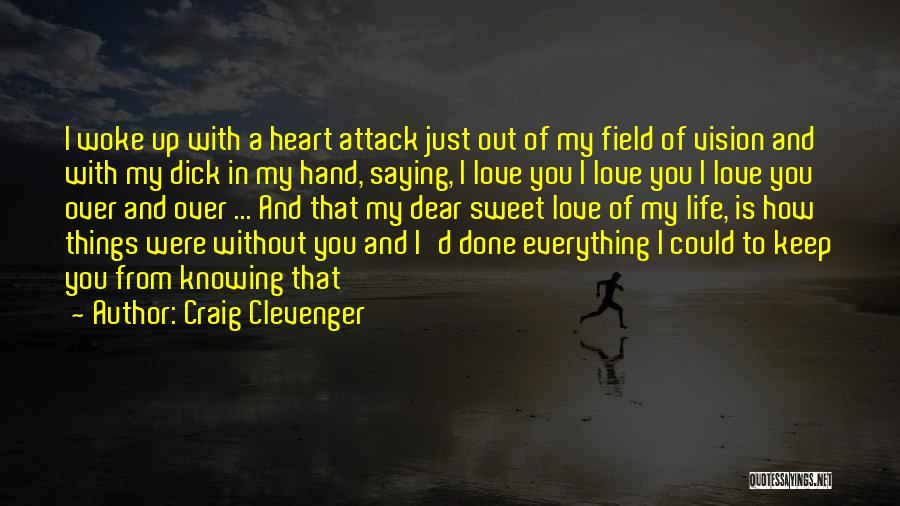 Lost Everything In Love Quotes By Craig Clevenger