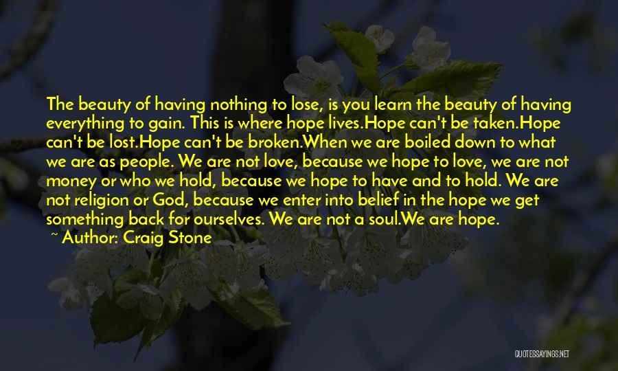 Lost Everything In Love Quotes By Craig Stone