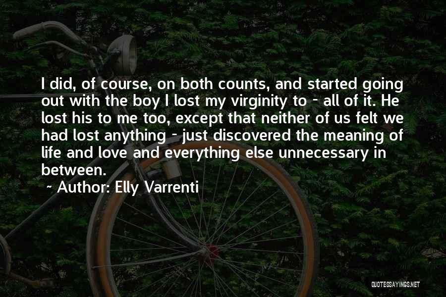 Lost Everything In Love Quotes By Elly Varrenti