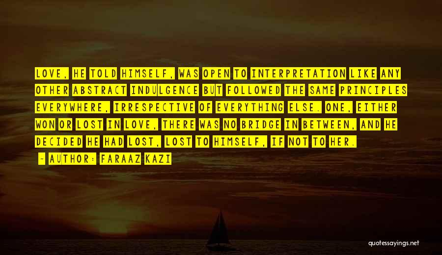 Lost Everything In Love Quotes By Faraaz Kazi