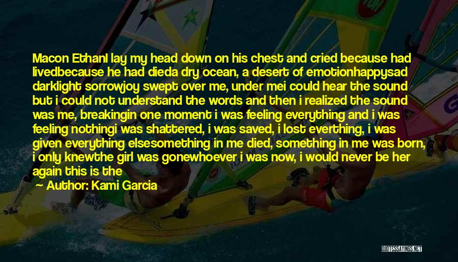 Lost Everything In Love Quotes By Kami Garcia