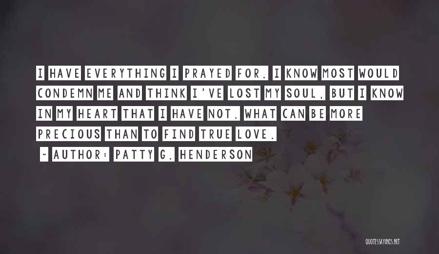 Lost Everything In Love Quotes By Patty G. Henderson