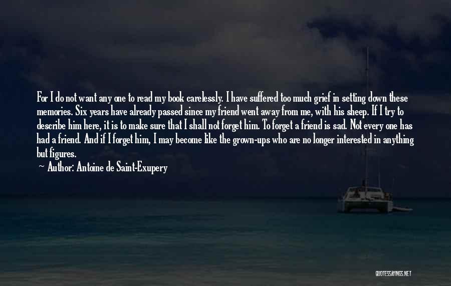 Lost Friend Sad Quotes By Antoine De Saint-Exupery