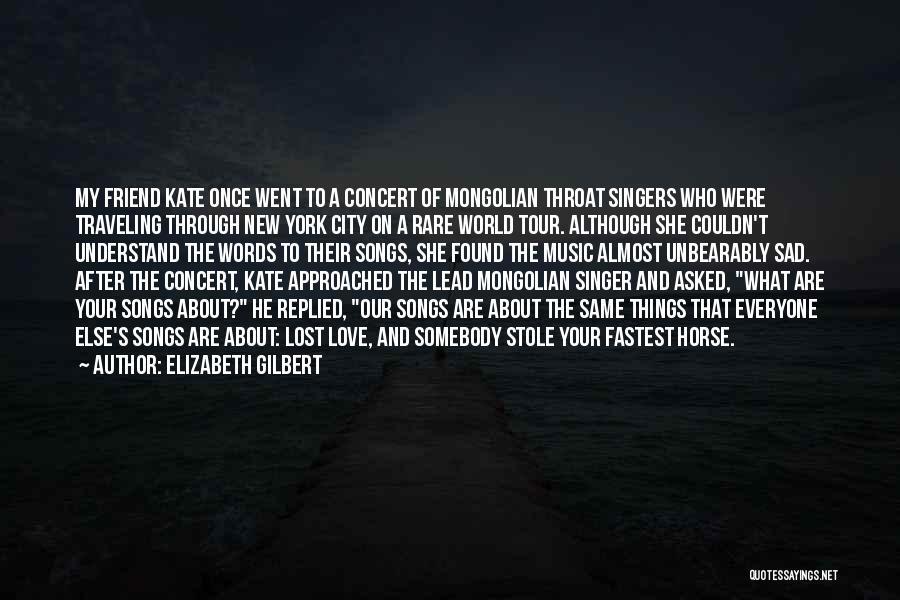Lost Friend Sad Quotes By Elizabeth Gilbert