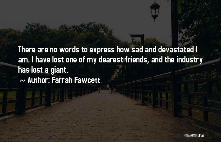 Lost Friend Sad Quotes By Farrah Fawcett
