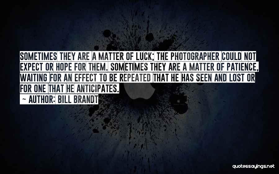 Lost Hope Quotes By Bill Brandt