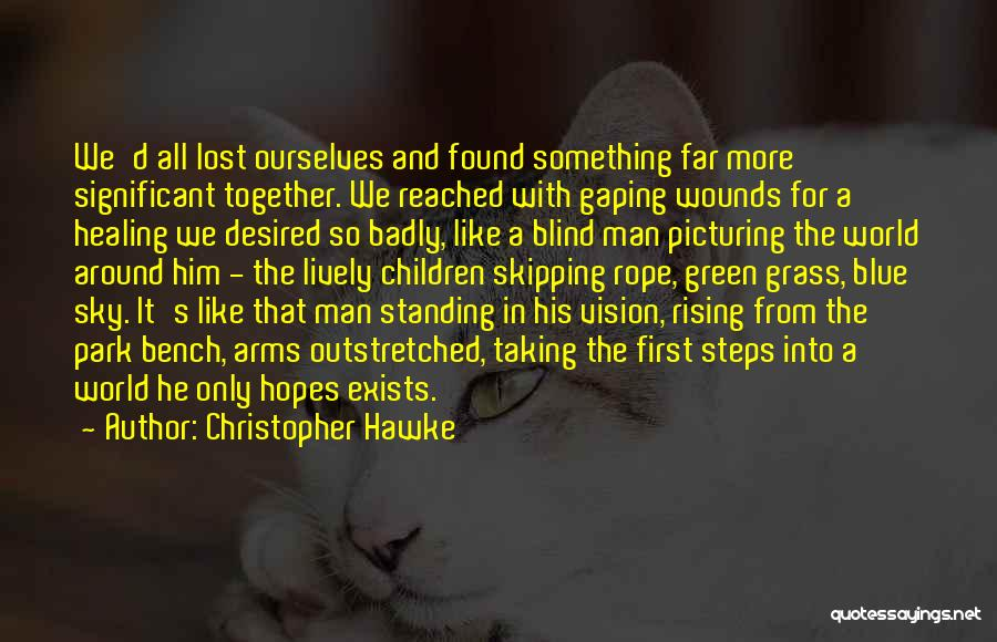 Lost Hope Quotes By Christopher Hawke