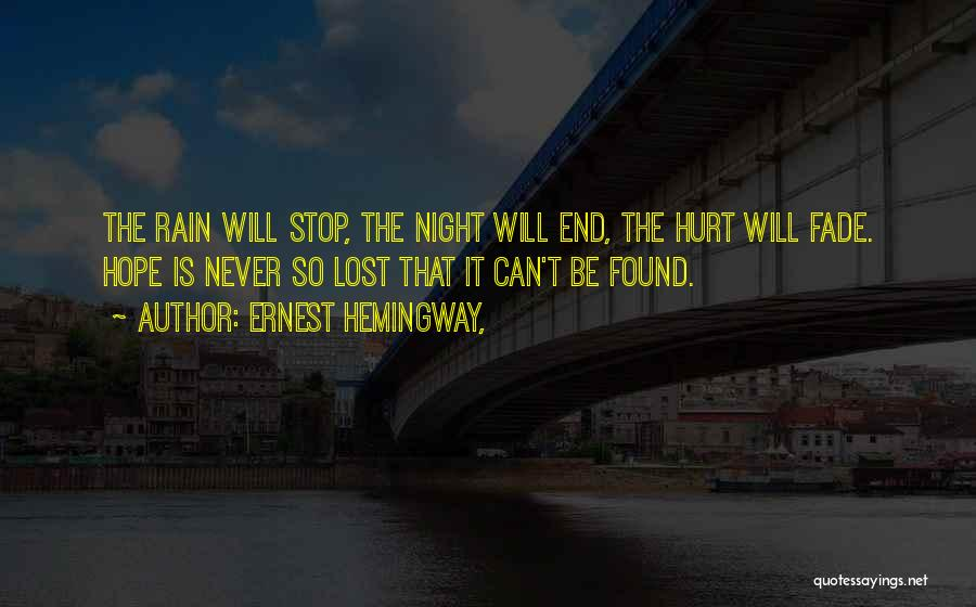 Lost Hope Quotes By Ernest Hemingway,