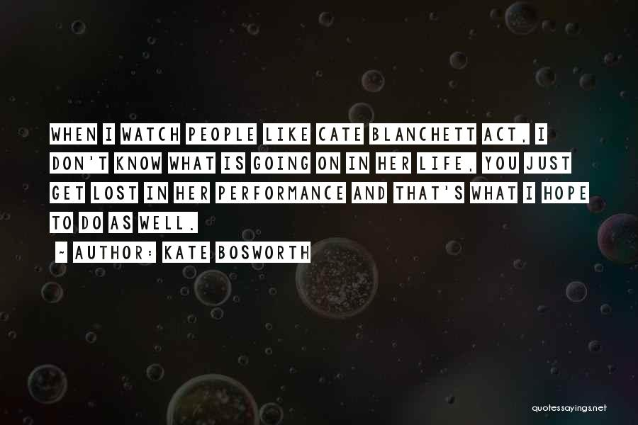 Lost Hope Quotes By Kate Bosworth