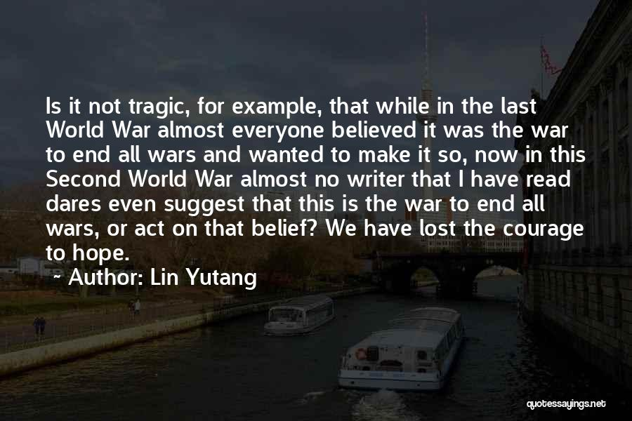 Lost Hope Quotes By Lin Yutang