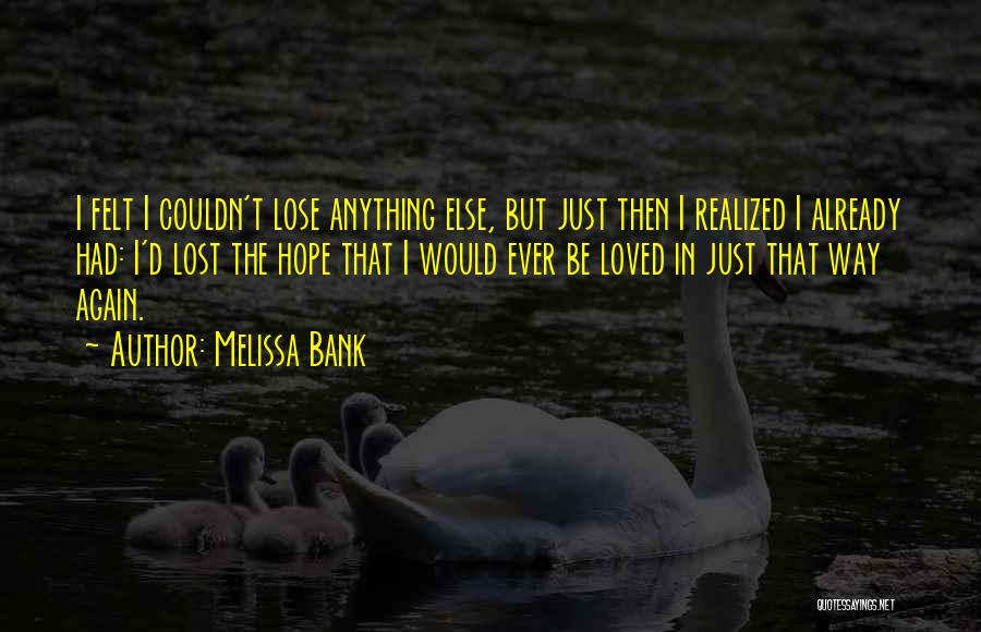 Lost Hope Quotes By Melissa Bank