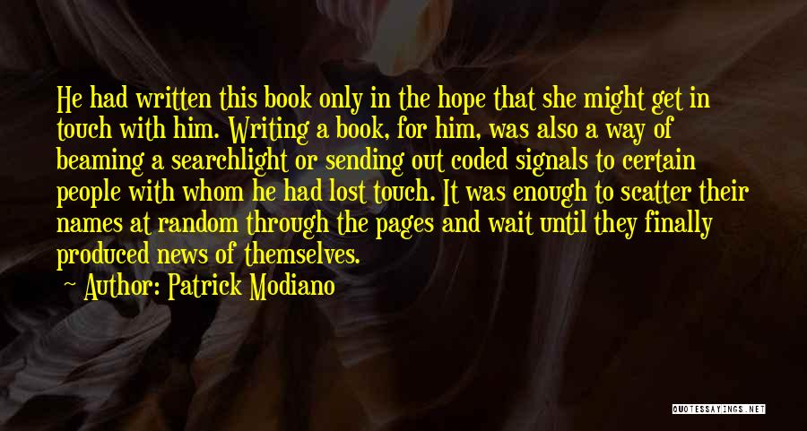 Lost Hope Quotes By Patrick Modiano