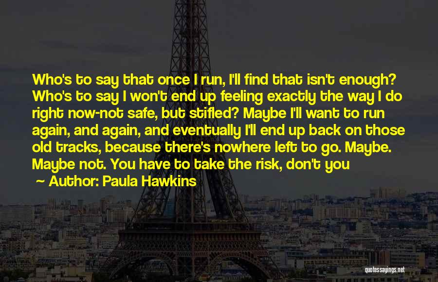 Lost Hope Quotes By Paula Hawkins