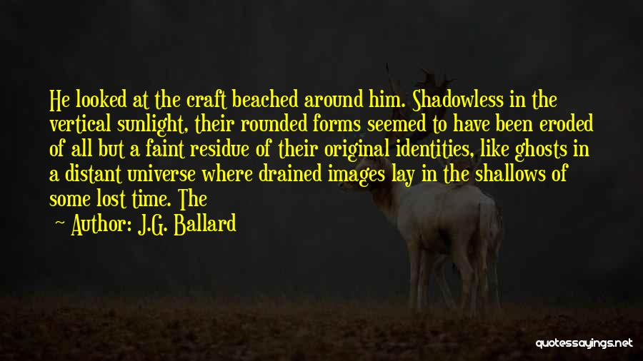 Lost In Time Quotes By J.G. Ballard