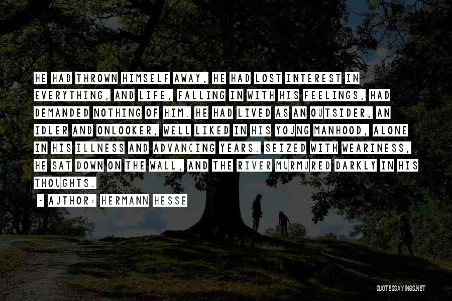 Lost Interest In Everything Quotes By Hermann Hesse