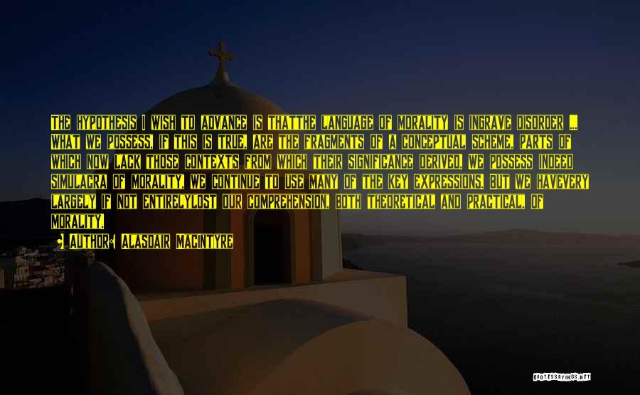 Lost Keys Quotes By Alasdair MacIntyre