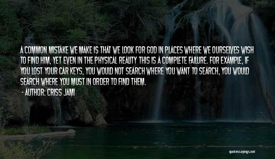 Lost Keys Quotes By Criss Jami