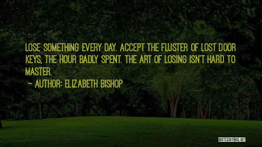Lost Keys Quotes By Elizabeth Bishop