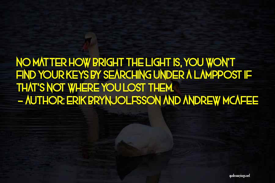 Lost Keys Quotes By Erik Brynjolfsson And Andrew McAfee