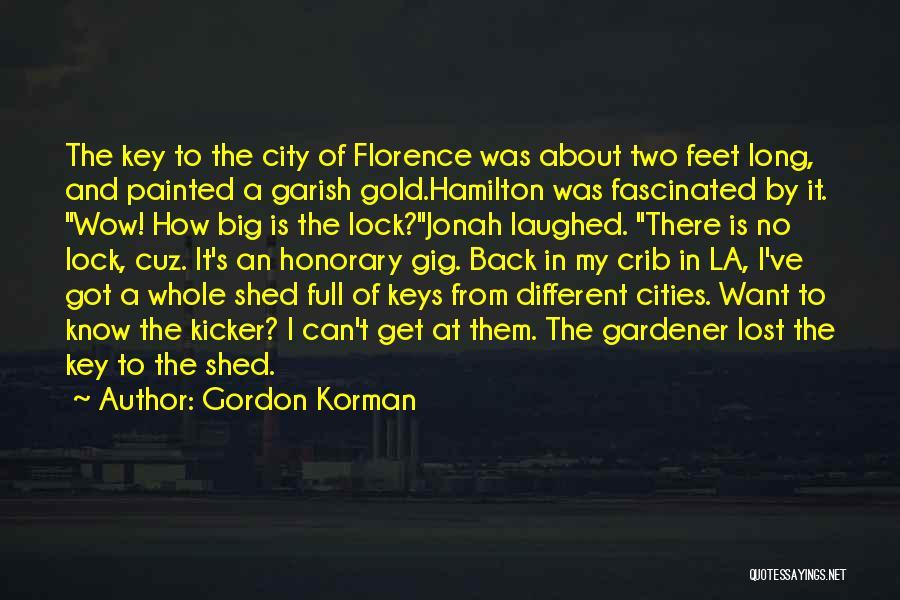 Lost Keys Quotes By Gordon Korman