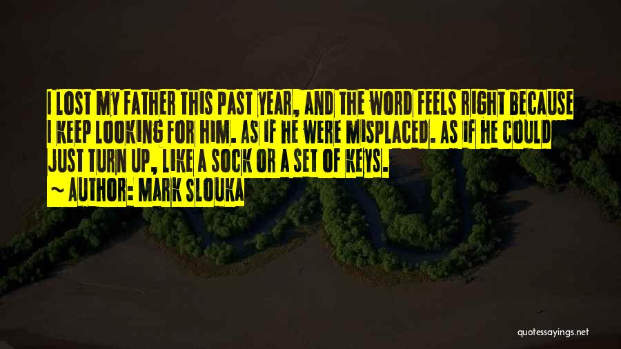 Lost Keys Quotes By Mark Slouka