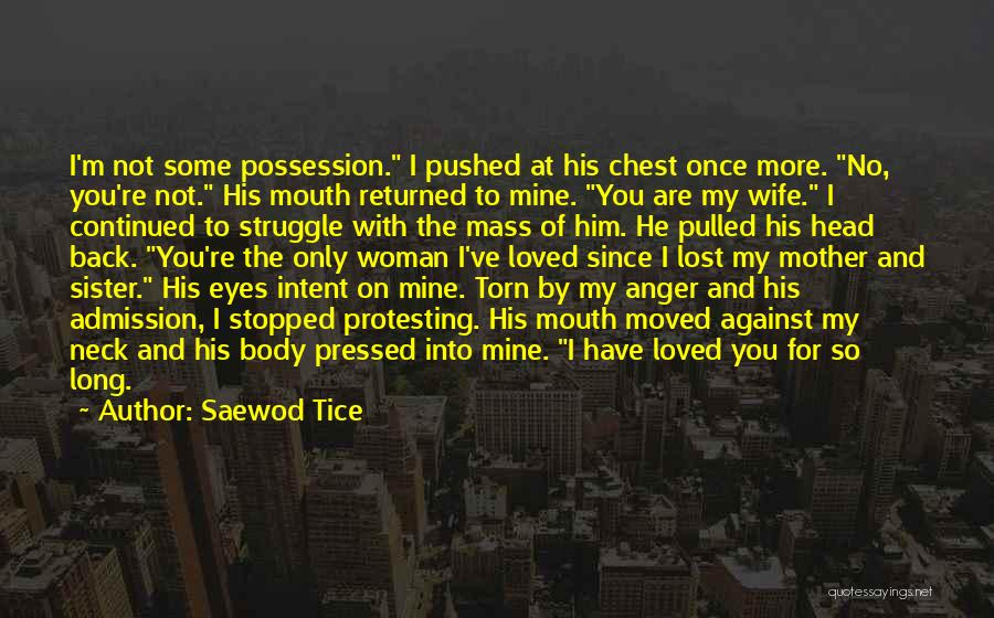 Lost Love Returned Quotes By Saewod Tice