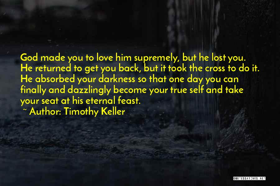 Lost Love Returned Quotes By Timothy Keller