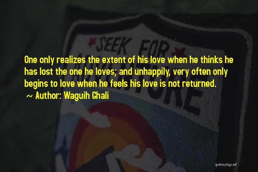 Lost Love Returned Quotes By Waguih Ghali