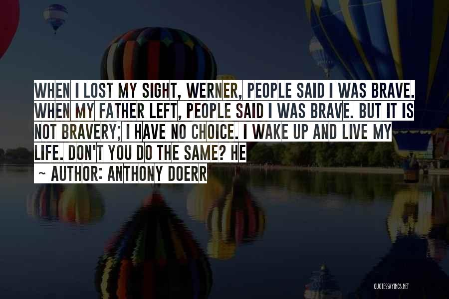 Lost My Father Quotes By Anthony Doerr