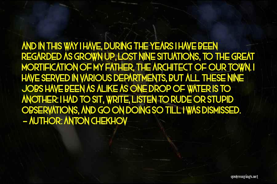 Lost My Father Quotes By Anton Chekhov