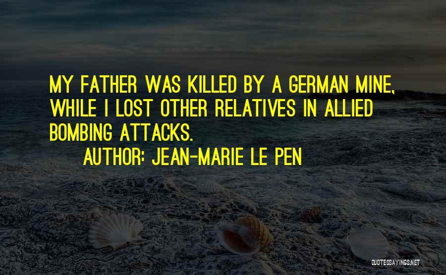 Lost My Father Quotes By Jean-Marie Le Pen