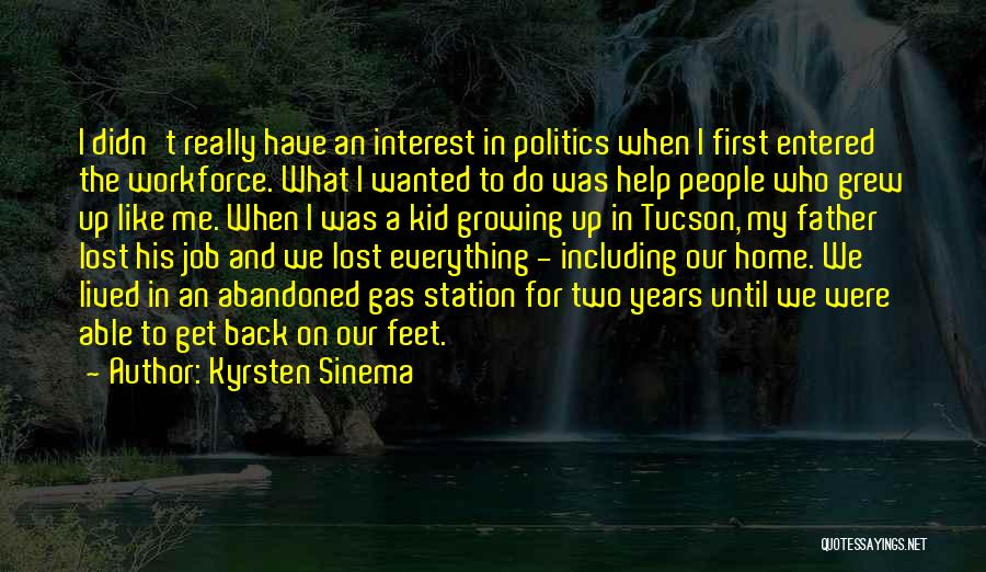 Lost My Father Quotes By Kyrsten Sinema