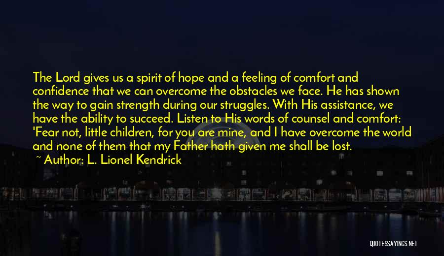 Lost My Father Quotes By L. Lionel Kendrick