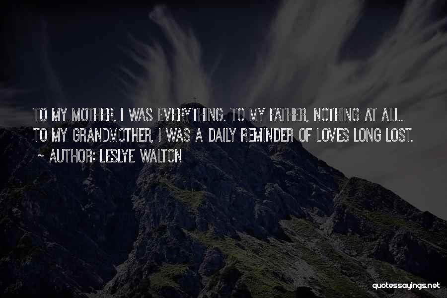 Lost My Father Quotes By Leslye Walton