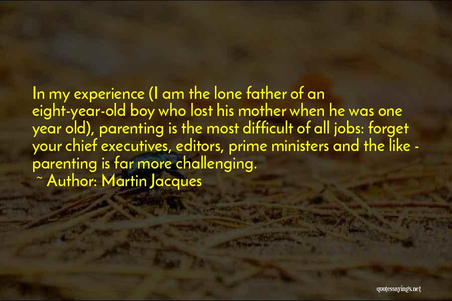 Lost My Father Quotes By Martin Jacques