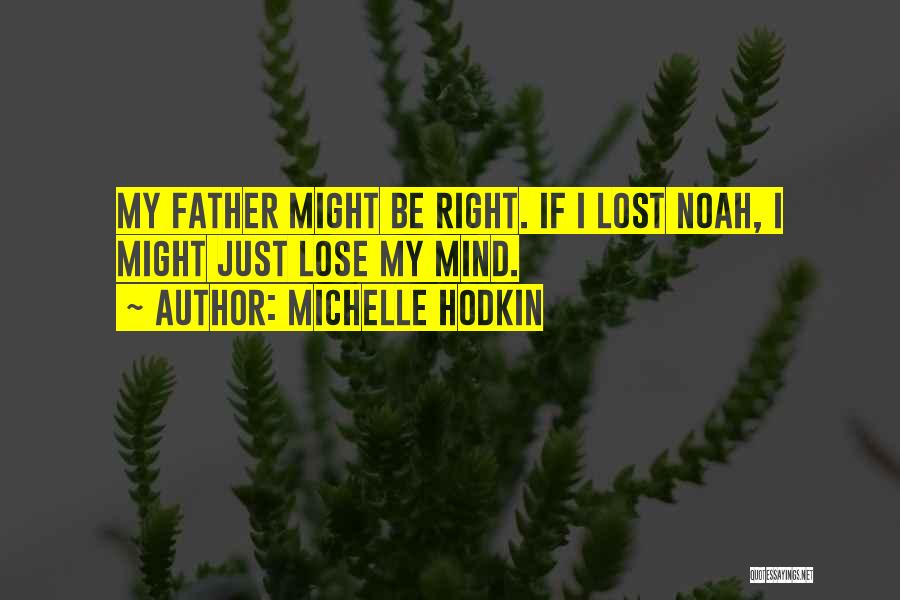 Lost My Father Quotes By Michelle Hodkin