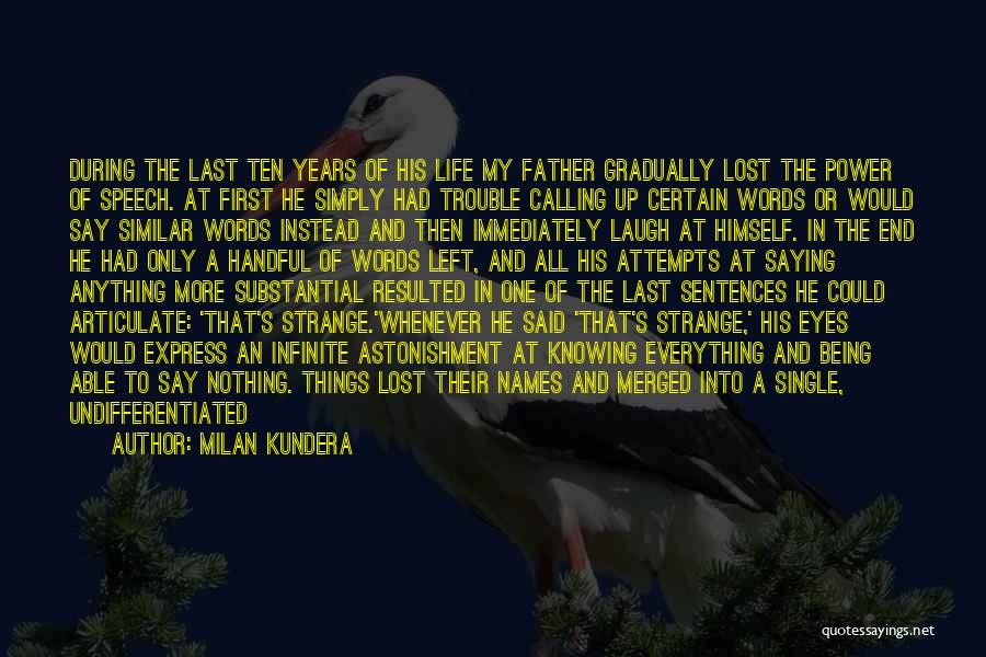 Lost My Father Quotes By Milan Kundera