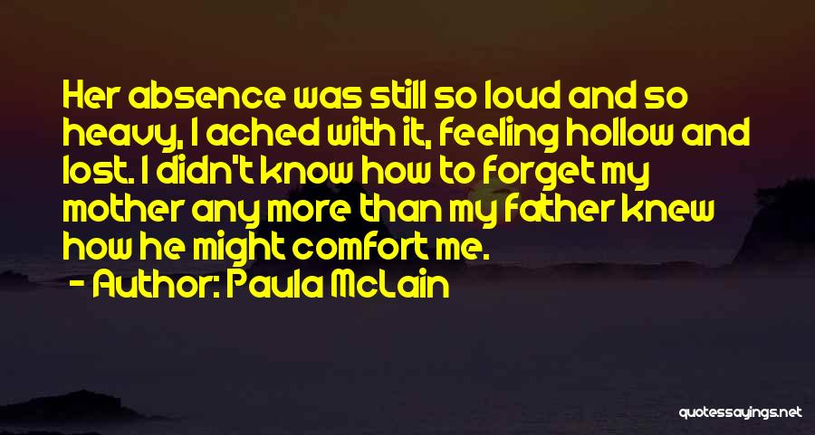 Lost My Father Quotes By Paula McLain
