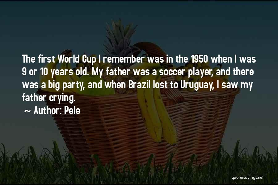 Lost My Father Quotes By Pele