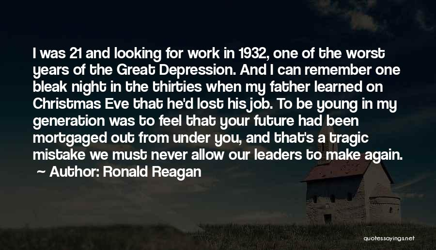 Lost My Father Quotes By Ronald Reagan