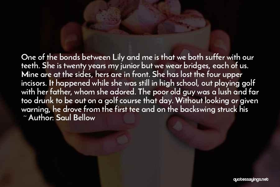 Lost My Father Quotes By Saul Bellow