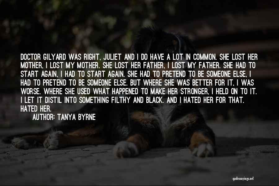 Lost My Father Quotes By Tanya Byrne