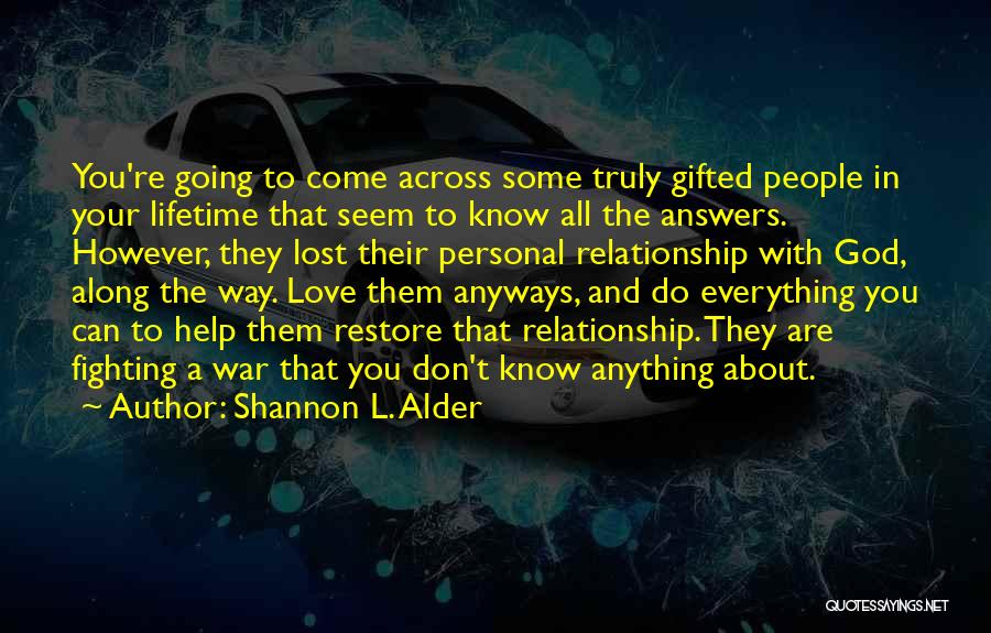 Lost Some Friends Along The Way Quotes By Shannon L. Alder