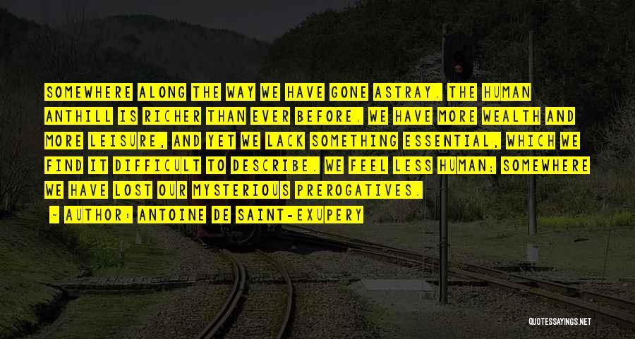 Lost Somewhere Quotes By Antoine De Saint-Exupery