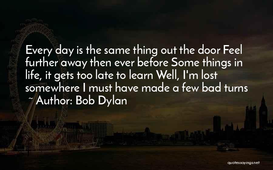 Lost Somewhere Quotes By Bob Dylan
