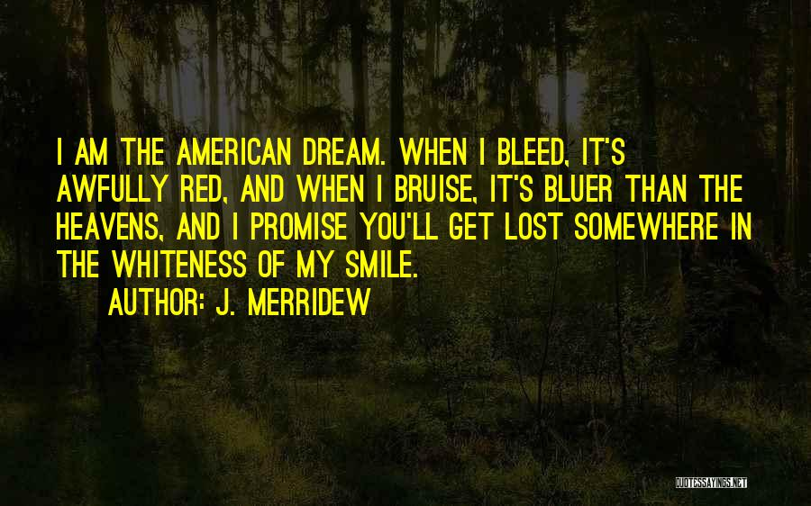 Lost Somewhere Quotes By J. Merridew